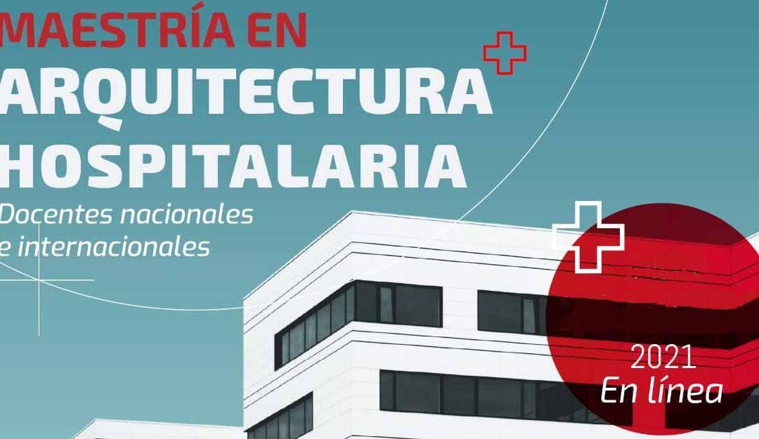 MAESTRIA EN ARQUITECTURA HOSPITALIARIA